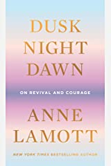 Dusk, Night, Dawn: On Revival and Courage Kindle Edition