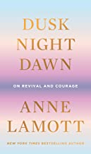 Dusk Night Dawn: On Revival and Courage PDF