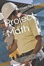 Project Math: Tools and Techniques for Project Managers, Agile Coaches and Scrum Masters, Project Sponsors and Business An...