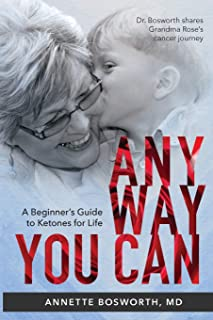 ANYWAY YOU CAN: Doctor Bosworth Shares Her Mom's Cancer Journey: A BEGINNER'S..