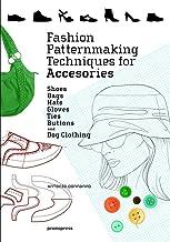 تکنیک های طراحی الگوی مد لوازم جانبی: کفش ، کیف ، کلاه ، دستکش ، کراوات ، دکمه ها و لباس سگ