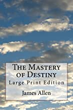 The Mastery of Destiny: Large Print Edition