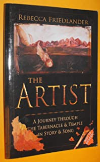 The Artist : A Journey Through the Tabernacle and Temple in Story and Song