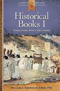 Historical Books I:: Joshua, Judges, Ruth, 1 and 2 Samuel (Liguori Catholic BIble Study) (English Edition)