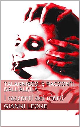 Talaknisos: 5 racconti dallAldilà: I racconti dei morti