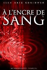 À L'ENCRE DE SANG: Apéribook goût Thriller Format Kindle