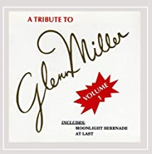 A Tribute to Glenn Miller, Vol. 1