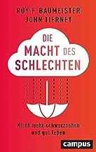 Die Macht des Schlechten: Nicht mehr schwarzsehen und gut leben (German Edition)