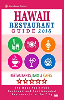Hawaii Restaurant Guide 2018: Best Rated Restaurants in Hawaii - Restaurants, Bars and Cafes Recommended for Visitors, Gui...