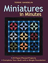 Miniatures in Minutes: 24 Paper-Pieced Projects Complete Your Quilt with a Single Foundation