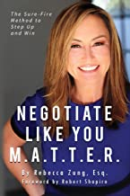 Download Negotiate Like YOU M.A.T.T.E.R.: The Sure Fire Method to Step Up and Win PDF