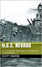 """U.S.S. NEVADA: The """"Unsinkable"""" Battleship and the Men Who Commanded Her (English Edition)"""