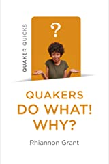 Quaker Quicks - Quakers Do What! Why? Kindle Edition