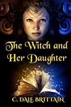 The Witch and Her Daughter (The Royal Wizard of Yurt) (Volume 11)