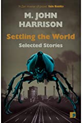Settling the World: Selected Stories 1970-2020 Kindle Edition