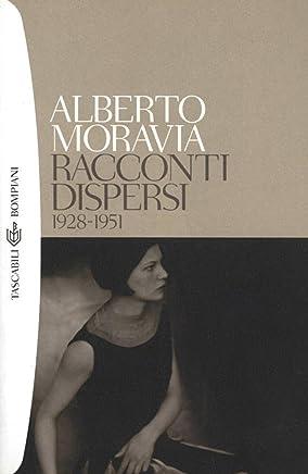 Racconti dispersi (1928-1951) (Tascabili. Romanzi e racconti Vol. 823)