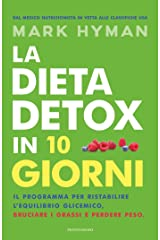 La dieta detox in 10 giorni: Il programma per ristabilire l'equilibrio glicemico, bruciare i grassi e perdere peso Formato Kindle