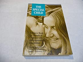 Special Child: Source Book for Parents of Children with Developmental Disabilities