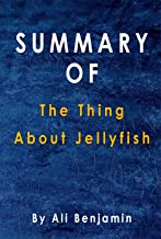 Summary Of The Thing About Jellyfish: By Ali Benjamin