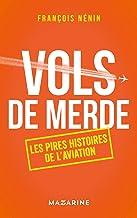 Livres Vols de merde: Les pires histoires de l'aviation PDF