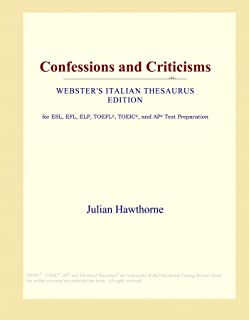 Confessions and Criticisms (Webster's Italian Thesaurus Edition)