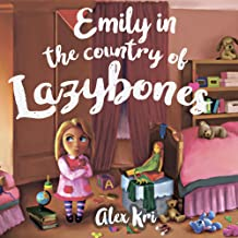 Emily in the country of the Lazybones: Picture Book for kids ages 4-8 (Emily's Adventures 1)