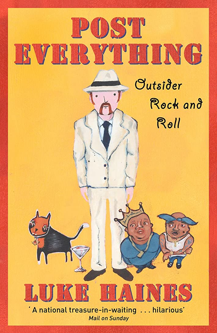 湖ヒール抑制Post Everything: Outsider Rock and Roll (English Edition)
