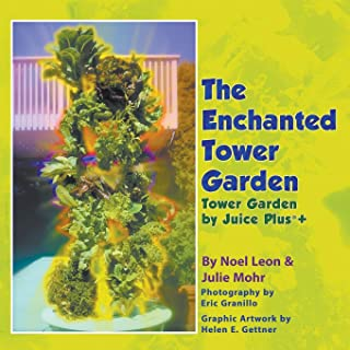 The Enchanted Tower Garden: Tower Garden by Juice Plus+(R)