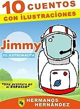 JIMMY EL ASTRONAUTA: Cuentos para niños ILUSTRADOS 4-6-8-10-12 años