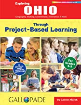Exploring Ohio Through Project-Based Learning: Geography, History, Government, Economics and More (Ohio Experience)