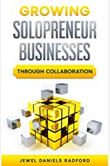 Growing Solopreneur Businesses Through Collaboration Kindle Edition