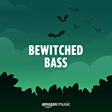 Bewitched Bass