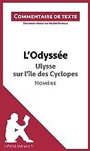 L'Odyssée d'Homère - Ulysse sur l'île des Cyclopes: Commentaire de texte (LEPETITLITTERAIRE.FR) (French Edition)