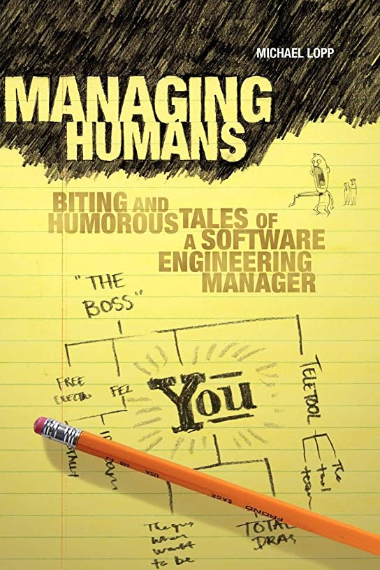アプト若い喉頭Managing Humans: Biting and Humorous Tales of a Software Engineering Manager