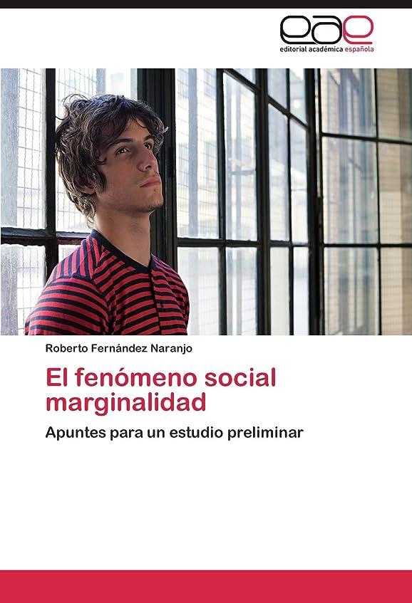 イーウェル試みる隔離するEl Fenomeno Social Marginalidad