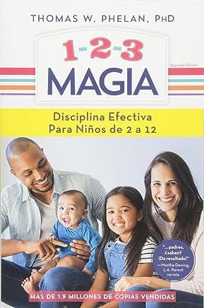1-2-3 Magia/ 1-2-3 Magic: Disciplina efectiva para niños de 2 a 12/ Effective Discipline for Children 2-?12