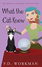 What the Cat Knew (Reg Rawlins, Psychic Detective Book 1)