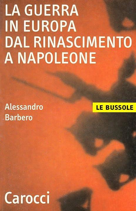 Libri di alessandro barbero -la guerra in europa dal rinascimento a napoleone (italiano) copertina flessibile 978-8843026975