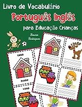 Livro de Vocabulário Português Inglês para Educação Crianças: Livro infantil para aprender 200 Português Inglês palavras básicas (vocabulário português para crianças)