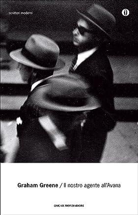Il nostro agente allAvana (Oscar scrittori moderni Vol. 1174)