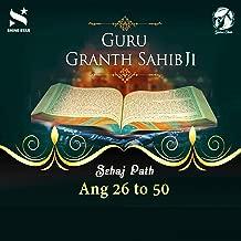 Sehaj Path Sri Guru Granth Sahib Ji - Ang 26 to 50
