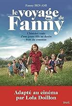 Le Voyage de Fanny. L'Histoire vraie d'une jeune fille au destin hors du commun (Fiction) (French Edition)