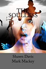 The Soulless (Dark Apocalypse Series Book 1) Kindle Edition