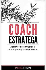 COACH ESTRATEGA: Acciones para mejorar el desempeño y trabajar online (Trilogía Coach) (Spanish Edition) Kindle Edition