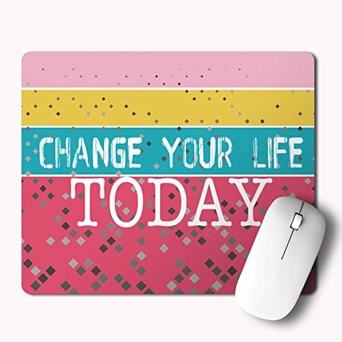 iKraft Change Your Life Today Quotes Mouse Pad Multicolor Mouse Pad for Office Home