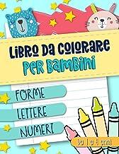 Permalink to Libro da colorare per bambini: Forme Lettere Numeri: Da 1 a 4 anni: Un libro di attività divertente per bambini in età prescolare e scolare, La copertina può variare PDF