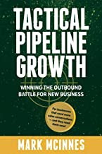 Tactical Pipeline Growth: Winning the outbound battle for new business. For businesses that need more sales conversations and they need them now