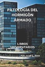 PATOLOGÍA DEL HORMIGÓN ARMADO: LIBROS UNIVERSITARIOS (Spanish Edition)