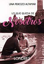 Lo que queda de nosotros: Londres (Spanish Edition)