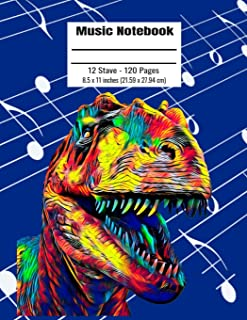 Music Notebook: 120 Blank Pages 12 Staff Music Manuscript Paper Colorful Dinosaur Cover 8.5 x 11 inches (21.59 x 27.94 cm)